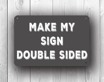 ADD ON - Make any sign double sided
