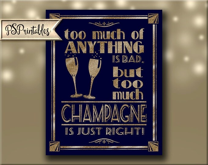 Wedding Bar Sign - Too Much Champagne Art Deco Great Gatsby 1920's wedding poster - 4 sizes digital file - DIY - Navy and glitter gold