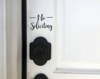 "No Soliciting Vinyl Decal - Premium Outdoor Glossy Vinyl Black or White - 3"" 4"" 5"" 6"" - script cursive font"