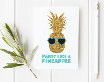 Party like a Pineapple Birthday Congratulations Greeting Card Stationery | Glitter, Cute, Funny, Teen, Heart, Hipster