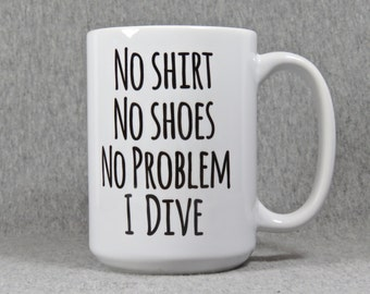 diving mug, diver mug, funny diver gift, dive team gift, high school or college diving, scuba diving, springboard diving, platform diver