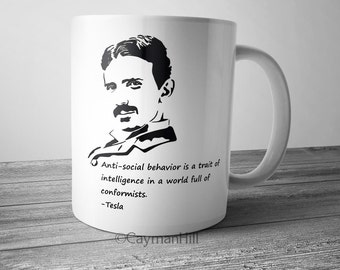 "Nikola Tesla Mug Quote Coffee Cup ""Anti-social behavior is a trait of intelligence in a world full of conformists"" Social Anxiety Mug"