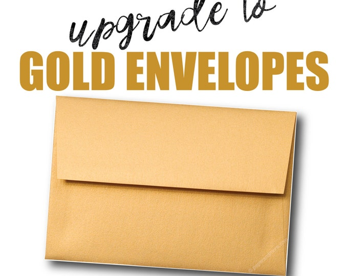 Upgrade your envelopes to GOLD.