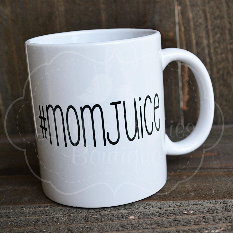 Custom coffee mug momjuice funny mug quote by ...