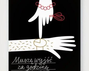 I have to go out in an hour (Muszę wyjść za godzinę). Fine quality print of original artwork. Hand signed.