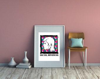 Soul Music Print. Northern Soul Print. Mod Girl Print. Music Poster. Have Soul Northern Soul Print