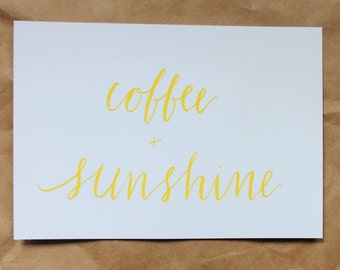 Coffee and Sunshine Handlettered Calligraphy Print