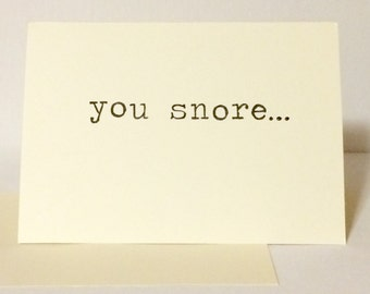 You Snore - Greeting Card