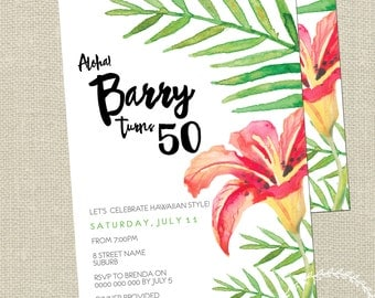 Hawaiian Party Invitation / Botanical Invitation / Lily Hibiscus Fern Floral Beach Summer Invite / Baby Shower Adult 50th 40th 30 Printable