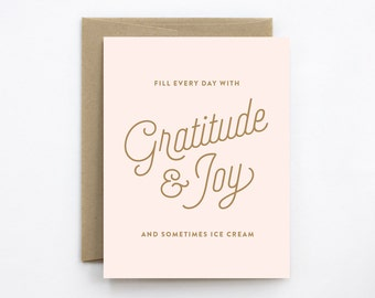 Funny Inspirational Card - Fill Every Day With Gratitude & Joy and Sometimes Ice Cream