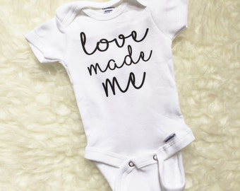 Love Made Me, Love Made Me Bodysuit, Love Made Me Baby Shirt, Baby Tshirt, Toddler Tshirt, Baby Shirt, Toddler Shirt, Going Home Outfit