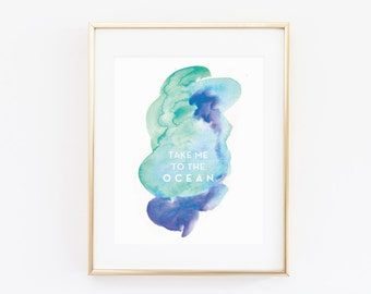Take Me to the Ocean Print, Office Print, Home Decor Print, Decorative Print, Instant Download
