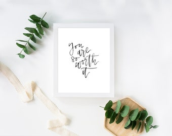 Handlettered Quote Print   You Are So Worth It   Encouraging Wall Art   Modern Calligraphy Wall Print   Positive Art   Brush Lettering