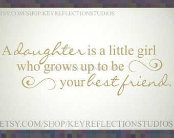 Daughter your Best Friend wall decal