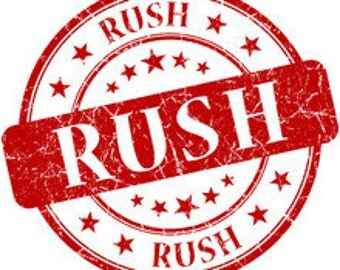 Rush Order - Please communicate with me about the date needed
