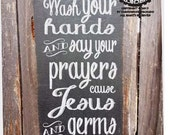 Wash Your Hands Say Your Prayers Jesus Germs Are Everywhere sign, bathroom sign, prayers, hand washing, Jesus and Germs