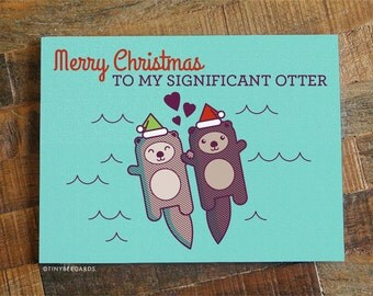 Cute Christmas Card for Significant Other - Otter Pun Card, Holiday Card for Husband Wife, Boyfriend Girlfriend, Merry Christmas Love Card