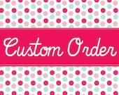 Custom Order for LeAnn
