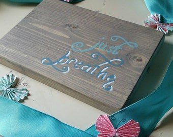Just breathe wooden sign, inspirational sign,  inspirational quote,  friend gift