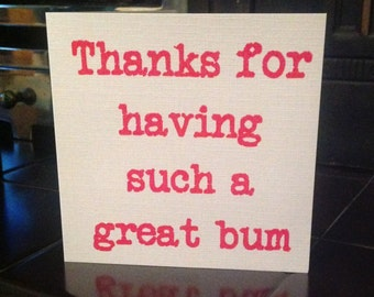Thanks for Having such a great bum