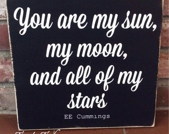 You are my sun, my moon, and all of my stars. Painted wood sign.