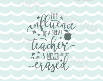 Teacher SVG Influence of a Great Teacher SVG. Cricut Explore & More. Cut or Print. Teach Inspire Teacher Instructor School Graduate Gift SVG
