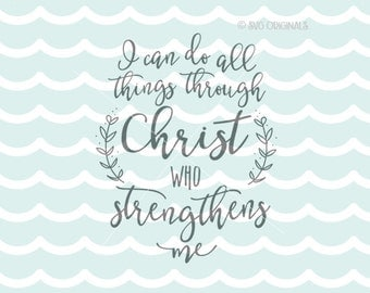 I Can Do All Things Through Christ SVG Vector File. Cricut Explore and more. Cut or Printable. Christ Strength Inspirational Christian SVG