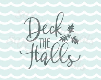 Deck the halls Christmas SVG Vector file. Cards, sings, cutting and more! Cricut Explore and more! Merry Christmas!