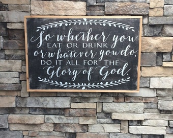 so whether you eat or drink do it all for the glory of God framed wood sign 24x36