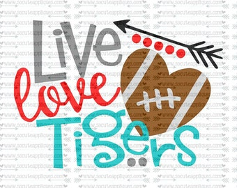 SVG, DXF, EPS Cut file, Live Love Tigers, svg file socuteappliques, SvG Sayings, football svg, football sister svg, football mom svg