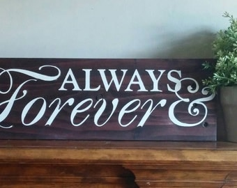 Wedding Sign, Wedding Gift, Always and Forever, Wood Sign, Sign, Wall Decor, Forever and Always, Anniversary Gift, Home Decor, Love Sign