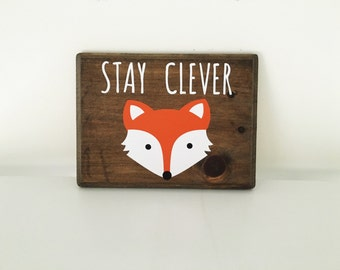 Stay Clever wood sign | Nursery Decor | Clever Little Fox | Woodlands Nursery | Little Fox sign | Fox Nursery Decor | Fox wood sign