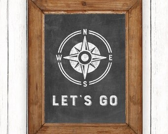 Compass Printable Art Let's Go Print Outdoors Travel Wall Art Instant Download Digital File 8x10 11x14 5x7