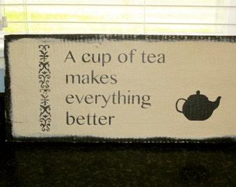 A Cup of Tea  Makes Everything Better Sign, Tea Sign, Tea Wood Sign, Tea Barn Wood Sign, Tea Wall Hanging, Tea Wall Decor
