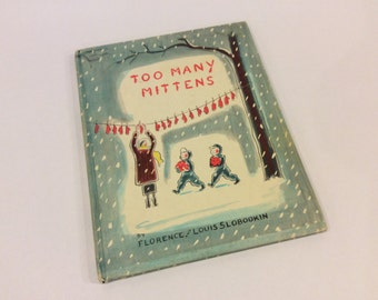 Too Many Mittens - 1950's Weekly Reader Children's Book Club - Florence and Louis Slobodkin - Illustrated