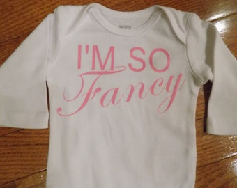 "Baby Girl ""I'm so Fancy"" onesie"