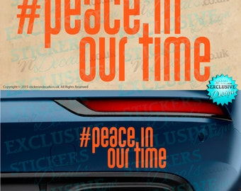New!  #Peace In Our Time Bumper Sticker - Car Decal - Window Graphic - Vehicle Graphic - Car Sticker - Wall Art - Peace, Harmony, Love, Life