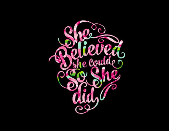 Free Shipping-She Believed She Could So She Did, Yeti Rambler Decal, Laptop Sticker,She Believed ,Lilly Pulitzer,Weight Loss, 21 Day Fix