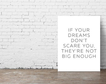 """Typography Poster """"If Your Dreams Don't Scare You, They're Not Big Enough"""" Motivational Inspirational Quote Happy Print Wall Art Home Decor"""