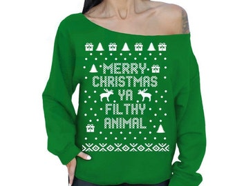 Merry Christmas Ya Filthy Animal Ugly Christmas Sweater GREEN Slouchy Oversized Sweatshirt Off The Shoulder Sweater