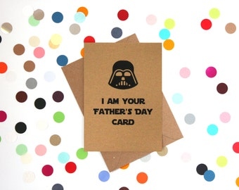 Funny Father's Day card: I am your father's day card. Darth Vader, Star Wars
