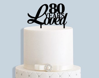80 Years Loved Cake Topper (any age)