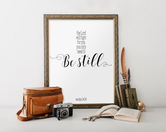 Exodus 14:14, Bible verse wall art, Be still, Scripture art print, Home decor, Christian art, Christian wall decor poster, Printable BD-661