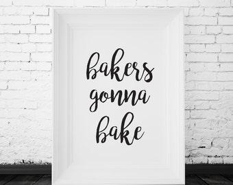 SALE 70% OFF kitchen wall decor, kitchen wall art, kitchen printable decor, kitchen art quote, bakers gonna bake decor, kitchen prints