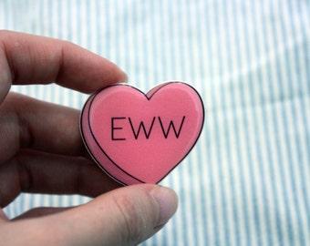 EWW Brooch Mean Conversation Heart Shrink Plastic