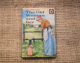 The Old Woman and her Pig. A Vintage Ladybird Book. Well Loved Tales. Series 606D