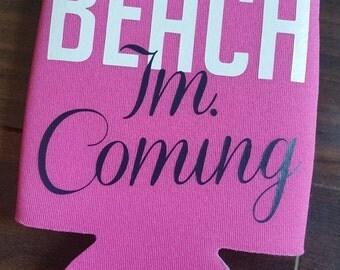 Beach Im Coming Drink Holder