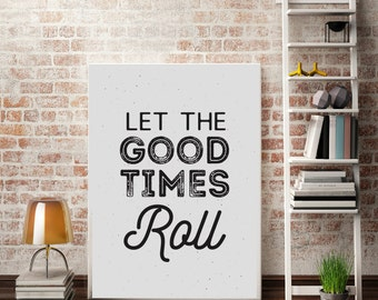 Let the Good Times Roll, Party Decor, Dorm Room Art, Celebration Quote, Wall Art, Home Decor, Typographic Poster, Quote Wall Art, Carnival.