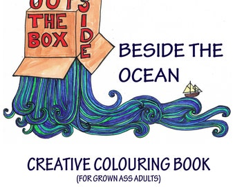Outside the box beside the ocean: Creative colouring book (for grown ass adults), Adult colouring, ocean, gift for colorers