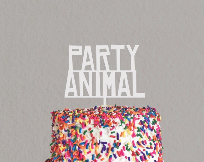Birthday Cake Topper - Party Animal - Acrylic or Wood